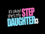 It's Okay, She's My Step Daughter 13